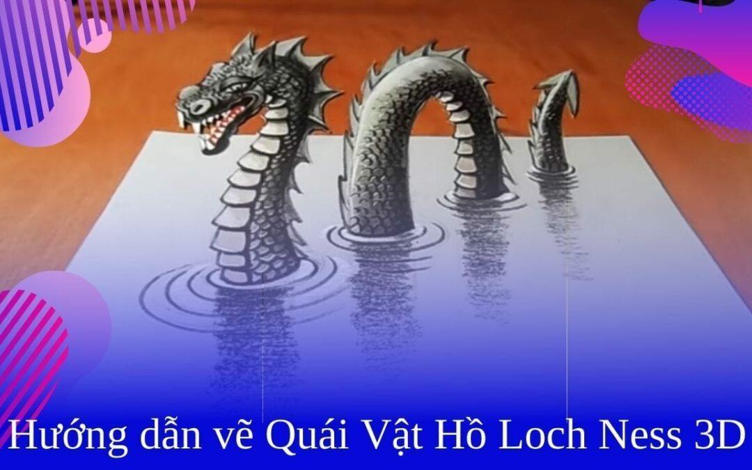 Hướng dẫn vẽ Quái Vật Hồ Loch Ness 3D
