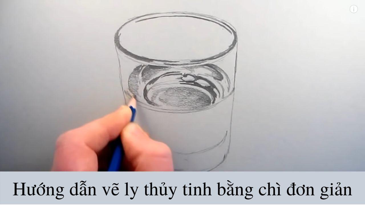 Hướng dẫn vẽ ly nước bằng chì