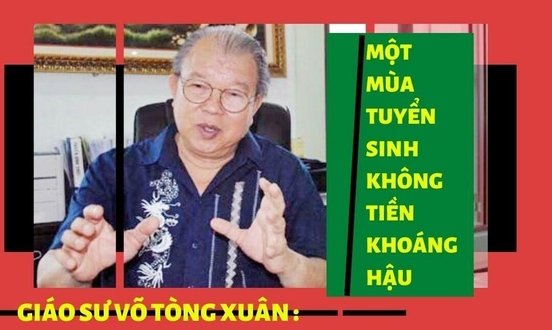 Giáo sư Võ Tòng Xuân : Một mùa tuyển sinh không tiền khoáng hậu