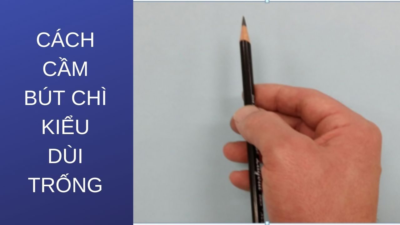 Cách cầm bút chị kiểu dùi trống