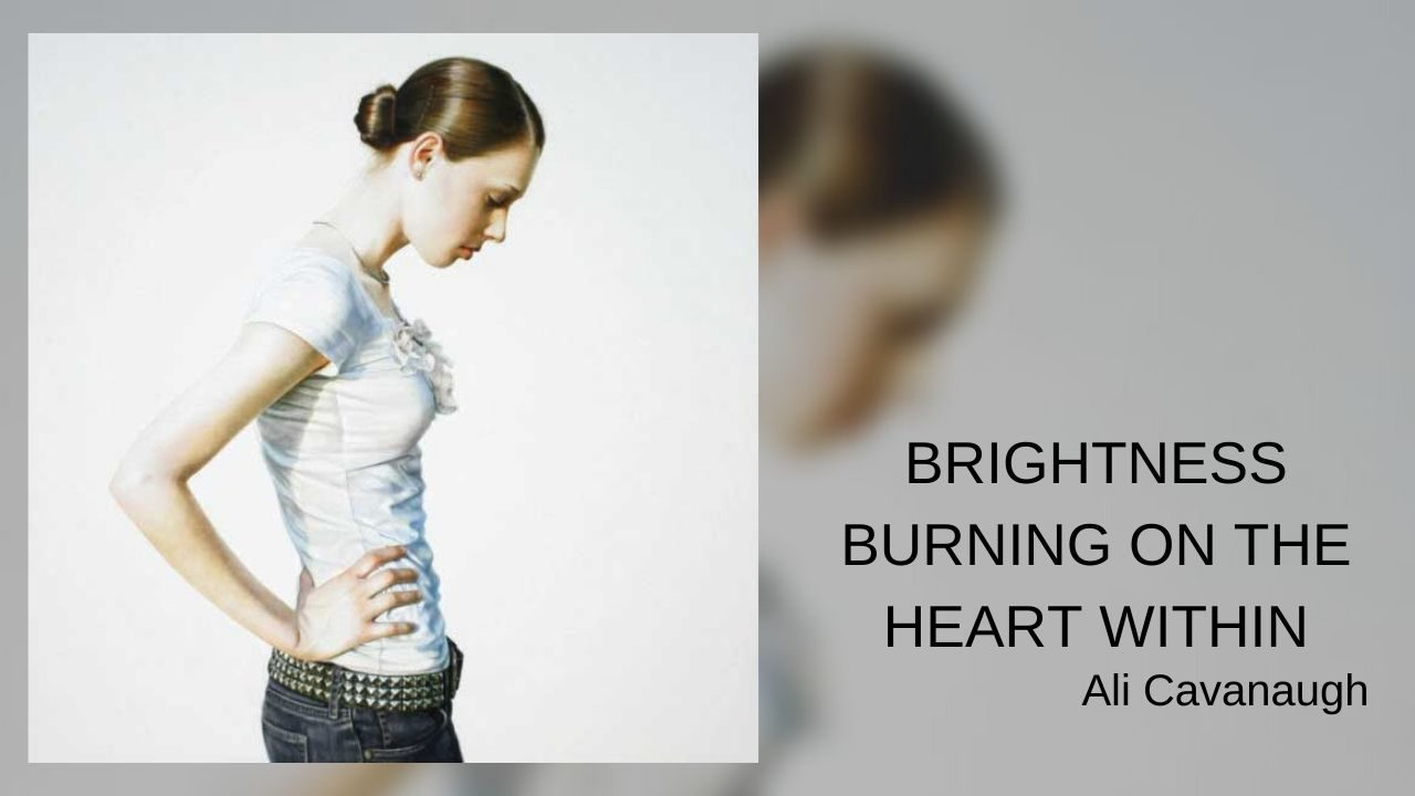 Brightness Burning on the Heart Within-Ali Cavanaugh (nguồn:internet)