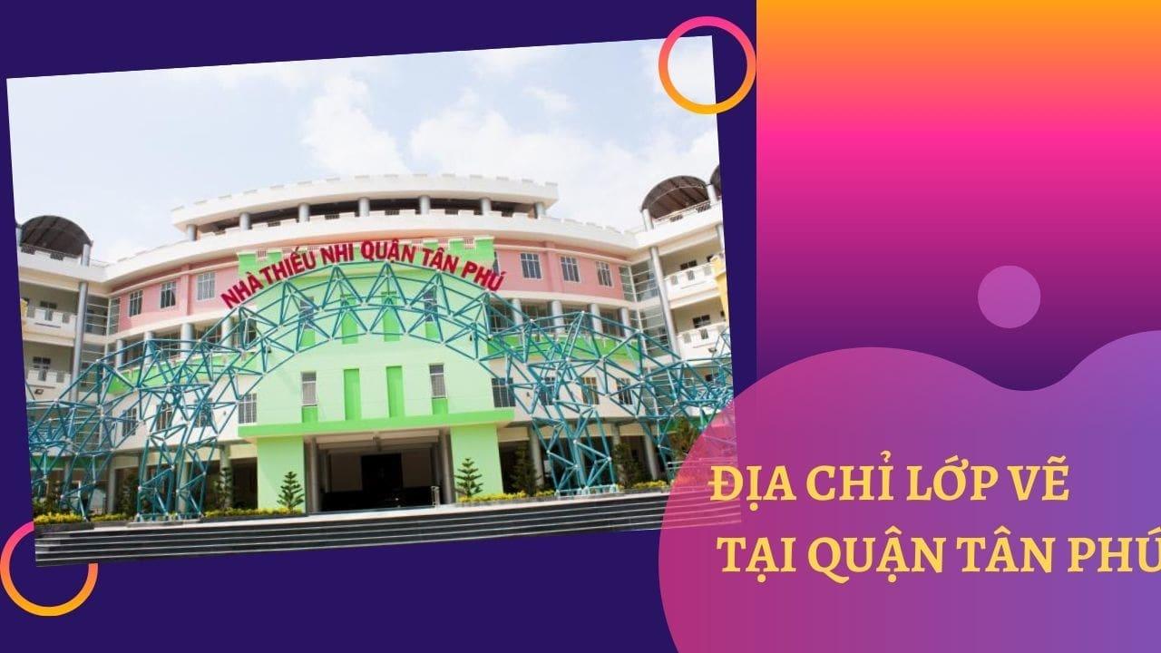 Đại chỉ lớp vẽ tại quận Tân Phú