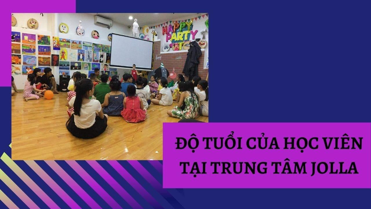Độ tuổi của học viên tại trung tâm jolla