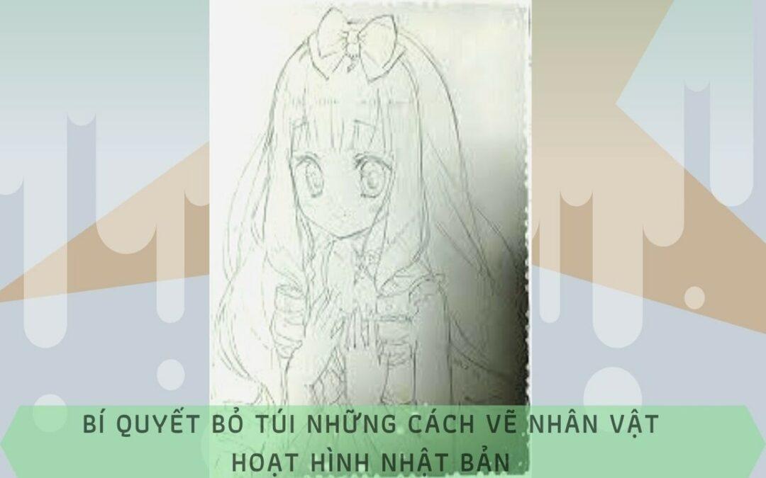 Bí quyết bỏ túi những cách vẽ nhân vật hoạt hình Nhật Bản