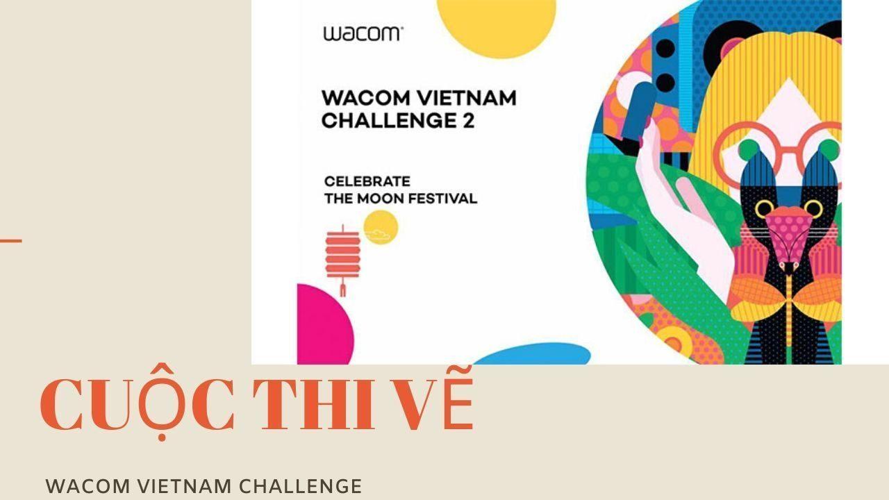 Cuộc thi vẽ Wacom vietnam challenge 2018