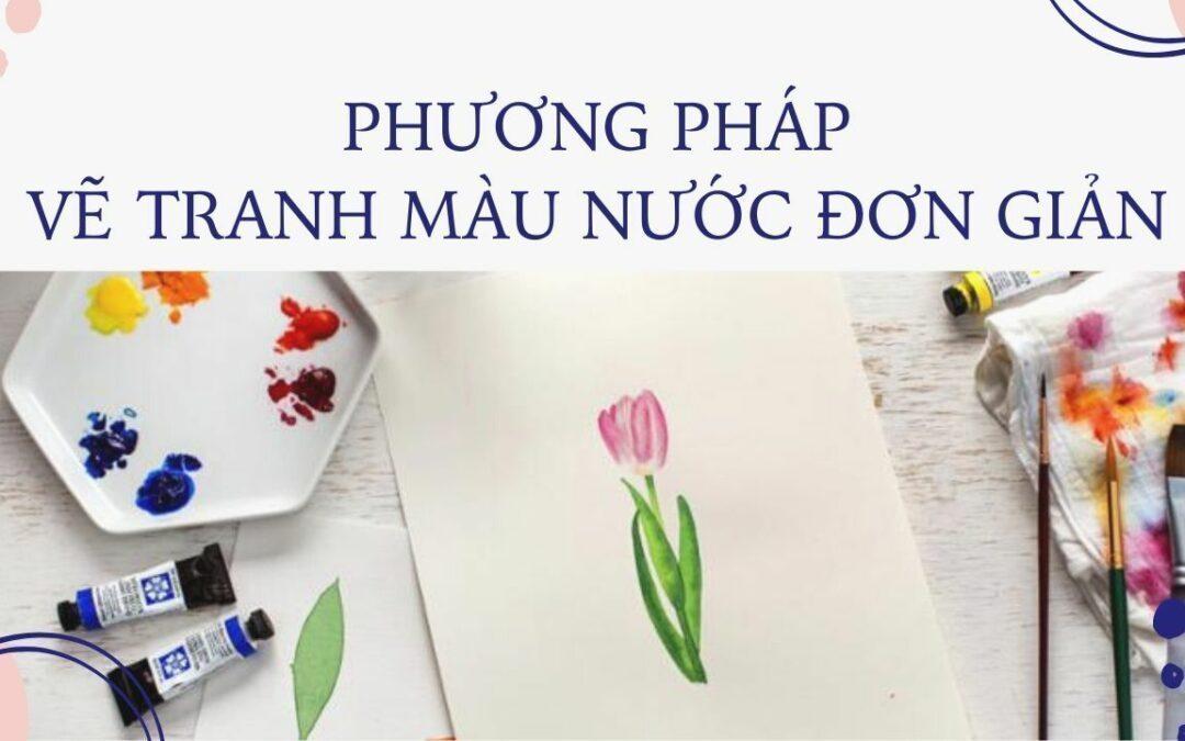 Phương pháp vẽ tranh màu nước đơn giản