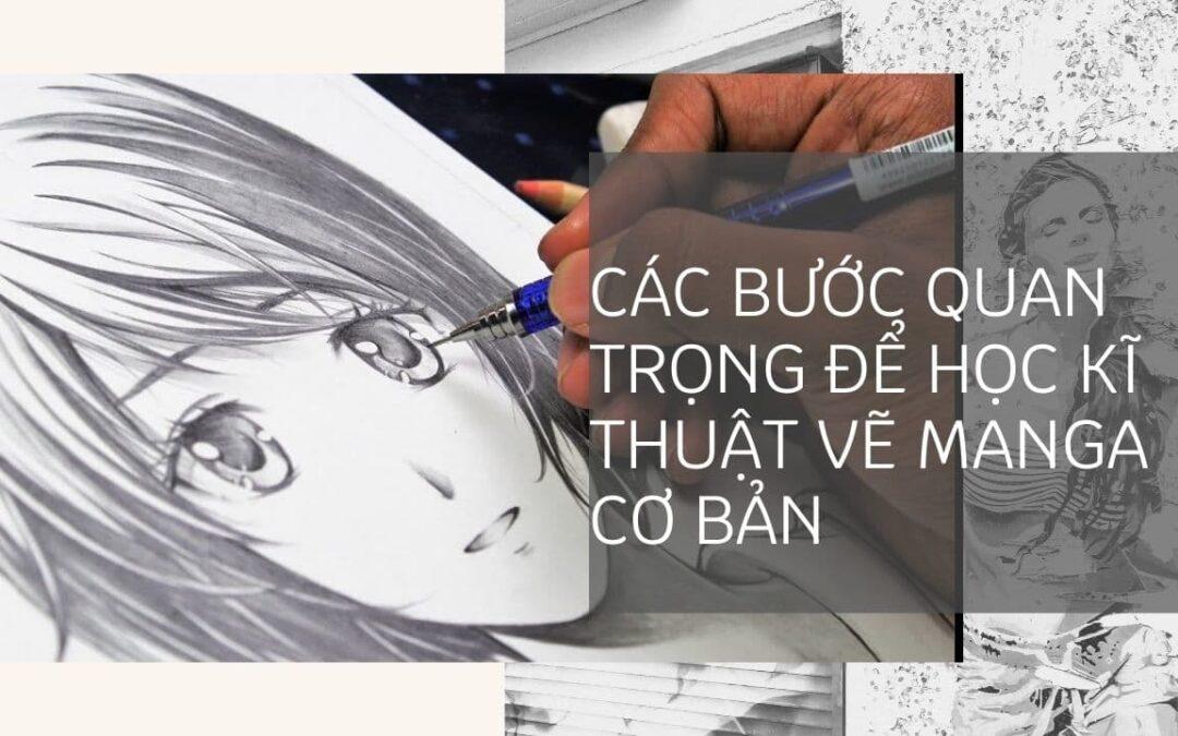 Các bước quan trọng để học kĩ thuật vẽ manga cơ bản